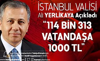 İstanbul Valisi Ali Yerlikaya: İstanbul'da 114 Bin 313 Vatandaşa 1000 TL Destek Evlerinde Teslim Edilecek