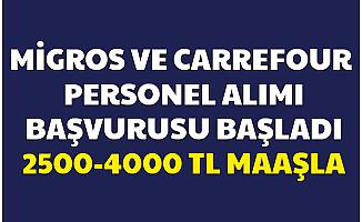 Migros ve Carrefour 2500-4000 TL Maaşla Personel Alımı İlanı Yayımladı-İşte İş Başvuru Sayfası