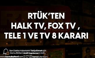 RTÜK'ten Fox Tv, Halk Tv, TELE1 ve Tv8 Hakkında Karar