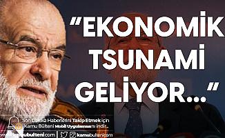 Saadet Partisi Genel Başkanı Temel Karamollaoğlu: Ekonomik Tsunami Geliyor
