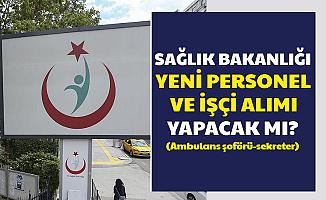 Sağlık Bakanlığı 32 Bin Personel Sonrası Yeni Alım Yapacak mı? (Ambulans Şoförü-Sekreter-Sağlık Personeli)