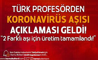 Son Dakika! Prof. Dr. Ercüment Ovalı Açıkladı! Koronavirüse Karşı 2 Aşı için Üretimin Laboratuvar Kısmı Tamamlandı