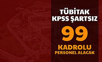 TÜBİTAK, KPSS Şartsız Kadrolu 99 Kamu Personeli Alımı Yapacak
