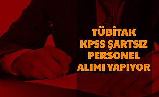 TÜBİTAK KPSS'siz Personel Alımı İlanı Başvurusu Başladı-İşte Tübitak İş İlanı Sayfası