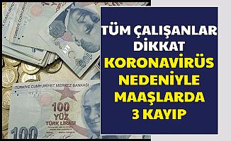 Tüm Çalışanlar Dikkat: Korona Nedeniyle Maaşlarda 3 Kayıp (AGİ-Kıdem)