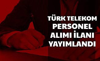 Türk Telekom Personel Alımı İlanı Başvurusu Başladı-En Az Lise