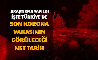 Türkiye'de Korona Ne Zaman Bitecek? İşte Açıklanan Tarih