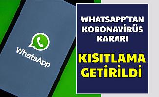 WhatsApp'tan Koronavirüs Kararı: Kısıtlama Geldi