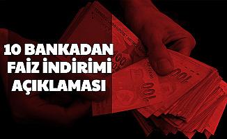 10 Bankadan Kredi Faiz İndirimi Açıklaması (Ziraat-Vakıf-Halk-NG-TEB-QNB-Akbank-Şekerbank ve Katılım Bankaları)