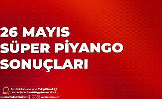 26 Mayıs Süper Piyango Sonuçları Açıklandı