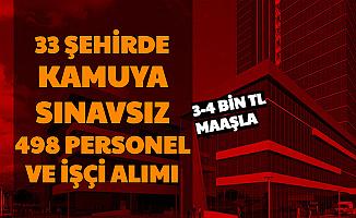 33 Şehirde Kamuya Sınavsız İşçi ve Personel Alımı 3-4 Bin TL Maaşla