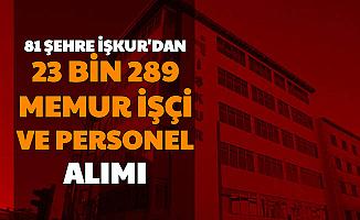 81 Şehre İŞKUR'dan 23.389 Personel, İşçi ve Memur Alımı