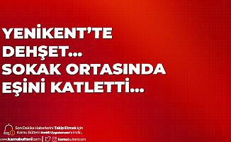 Ankara Sincan Yenikent'te Cinayet! 10 Yıllık Eşini Tabancayla Vurarak Öldürdü