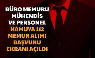 Büro Memuru, Mühendis, Personel... Kamuya 112 Memur Alımı Başvuru Ekranı İŞKUR'da Açıldı