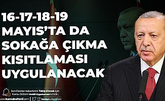 Cumhurbaşkanı Erdoğan'dan Son Dakika Açıklamaları - (16-17-18-19 Mayıs'ta da Sokağa Çıkma Kısıtlaması Uygulanacak)