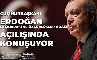 Cumhurbaşkanı Erdoğan Demokrasi ve Özgürlükler Adası Açılışında Konuşuyor