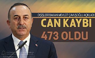 Dışişleri Bakanı Çavuşoğlu Açıkladı! 473 Türk Vatandaşı  Hayatını Kaybetti