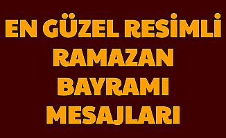 En Güzel ve Yeni Ramazan Bayramı Resimli Mesajları Gifleri