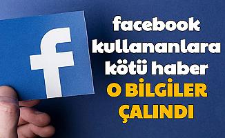 Facebook Kullananlara Kötü Haber: O Veriler Çalındı