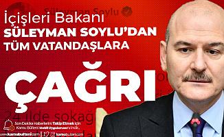 İçişleri Bakanı Süleyman Soylu'dan Sokağa Çıkma Kısıtlamasıyla İlgili Çağrı