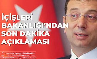 """İçişleri Bakanlığı'ndan """"Ekrem İmamoğlu'na Soruşturma"""" Haberiyle İlgili Açıklama"""