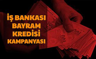 İş Bankası'ndan Bayram Kredisi Kampanyası: Şimdi Al Kurbandan Sonra Öde (Faiz Oranı Hesaplama)