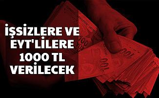 İşsizler ve EYT'liler Dikkat: 1000 TL Verilecek