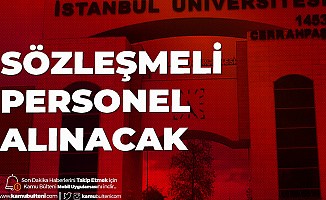 İstanbul Üniversitesi Cerrahpaşa'ya Sözleşmeli Personel Alımı Gerçekleştirilecek