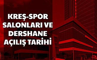 Kreş, Spor Salonları ve Dershanelerin Açılış Tarihi Açıklandı