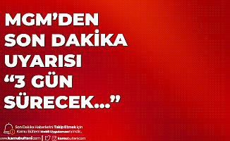 Meteoroloji Genel Müdürlüğü'nden İstanbul için Uyarı Geldi! 3 Gün Sürecek