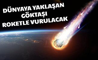 NASA'dan Son Dakika Açıklaması... Dünyaya Yaklaşan Göktaşı Roketle Vurulacak