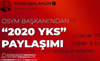 ÖSYM Başkanı'ndan 2020 YKS Paylaşımı