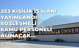 Pamukkale Üniversitesi'ne 253 Sözleşmeli Kamu Personeli Alımı Yapılacak