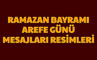 Ramazan Bayramı Arefe Günü SMS ve Resimli Mesajları 2020