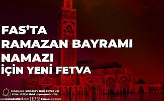Ramazan Bayramı Namazı ile İlgili Fas'ta Yeni Karar! Evlerde Kılınacak
