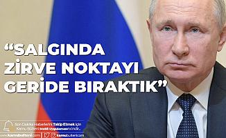 Rusya Devlet Başkanı Putin: Salgının Zirve Noktasını Geçtik