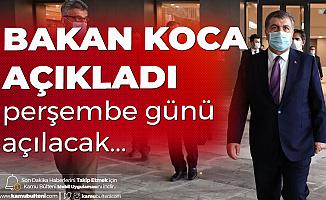 Sağlık Bakanı Fahrettin Koca Duyurdu! Perşembe Günü Açılacak