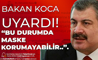 Sağlık Bakanı Fahrettin Koca: Sosyal Mesafe Olmazsa Maske Sizi Korumaz