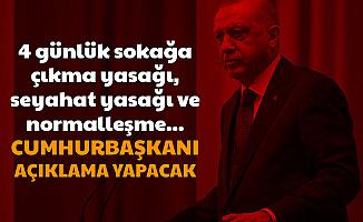 Seyahat ve 4 Gün Sokağa Çıkma Yasağı İçin Saat Verildi: Erdoğan Açıklama Yapacak