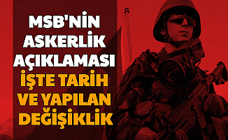 MSB ASAL Askerlik Sürecinde Değişiklik Yaptı (Askerlik Yerleri ve Sınıflandırılmış Yükümlü)