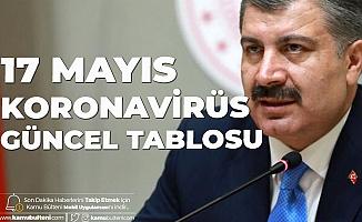 Son Dakika: Sağlık Bakanı Fahrettin Koca'dan Açıklama! 17 Mayıs 2020 Koronavirüs Güncel Tablosu Yayımlandı