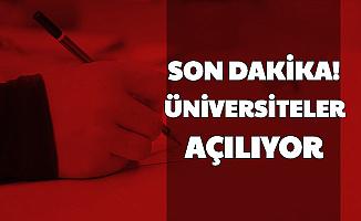Son Dakika: Üniversiteler Açılıyor