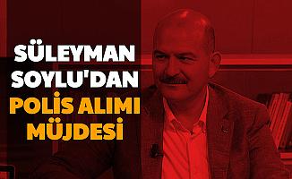 Süleyman Soylu'dan En Az Lise Mezunu Polis Alımı Müjdesi