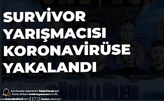 Survivor Yarışmacısı Makbule Karabudak Koronavirüse Yakalandı