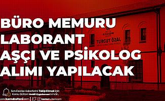 Turgut Özal Üniversitesi'ne Büro Memuru , Aşçı, Avukat, Psikolog, Laborant ve Mühendis Alımı Yapılacak