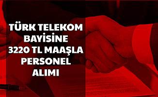 Türk Telekom Bayisine İŞKUR'dan 3220 TL Maaşla En Az Lise Mezunu Personel Alımı Başladı