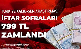 Türkiye Kamu-Sen: İftar Sofraları 799 TL Pahalandı