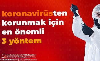 Uzmanlar Dikkat Çekiyor: Koronavirüs'ten Korunmada En Etkili 3 Yöntem