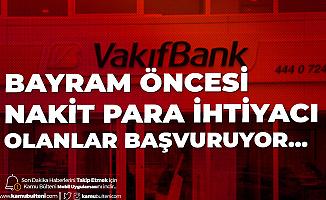 Vakıfbank'tan Ramazan Bayramı Öncesi Nakit İhtiyacı Olanlar için Bayram Kredisi Kampanyası