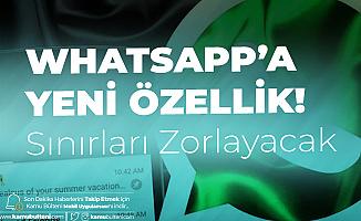 Whatsapp'a Flaş Özellik! Sınırları Zorlayacak